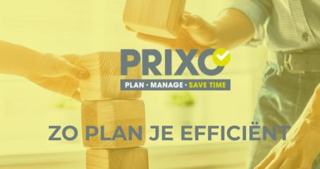Tips voor het opmaken van een efficiënte planning - Prixo